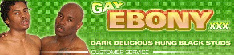 Gay Ebony XXX Customer Support